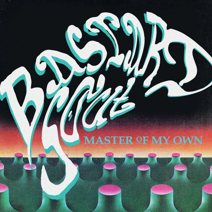 Bastard Soul - Master of my Own